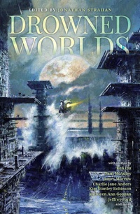 «Drowned Worlds, Wild Shores: Tales of Inundated Futures»