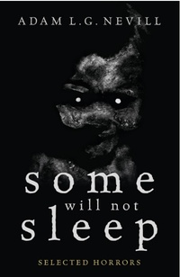 «Some Will Not Sleep: Selected Horrors»
