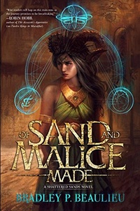 «Of Sand and Malice Made»