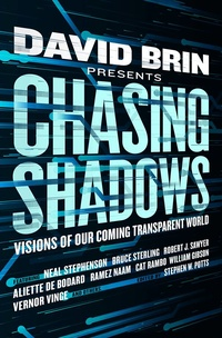 «Chasing Shadows: Visions of Our Coming Transparent World»