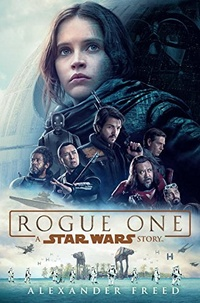 «Rogue One: A Star Wars Story»