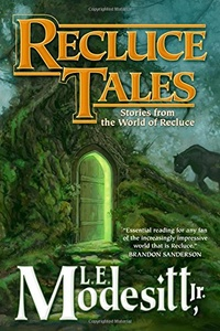 «Recluce Tales: Stories from the World of Recluce»