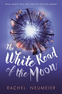 «The White Road of the Moon»