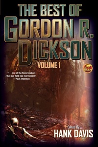 «The Best of Gordon R. Dickson: Volume One»