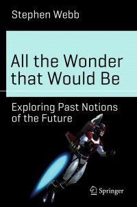 «All the Wonder That Would Be: Exploring Past Notions of the Future»