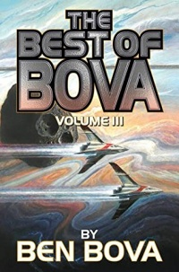 «The Best of Bova, Volume III»