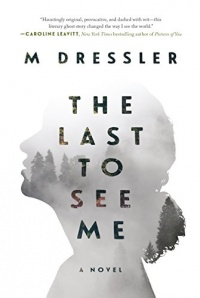 «The Last to See Me»