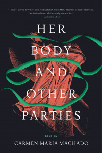 «Her Body & Other Parties»