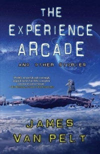 «The Experience Arcade and Other Stories»