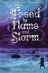 «Freed by Flame and Storm»