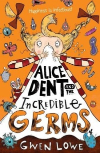 «Alice Dent and the Incredible Germs»
