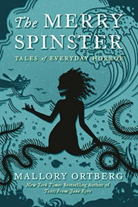 «The Merry Spinster: Tales of Everyday Horror»