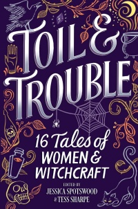 «Toil & Trouble»