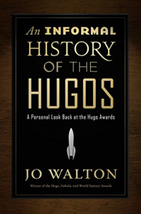 «An Informal History of the Hugos»