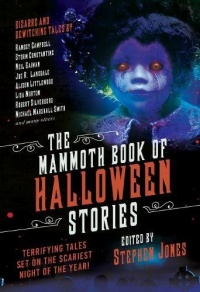 «The Mammoth Book of Halloween Stories: Terrifying Tales Set on the Scariest Night of the Year!»