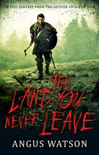 «The Land You Never Leave»