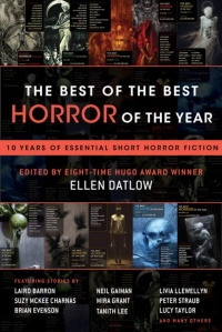 «The Best of the Best Horror of the Year: 10 Years of Essential Short Horror Fiction»