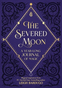 «The Severed Moon: A Year-Long Journal of Magic»