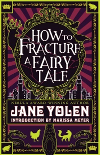 «How to Fracture a Fairy Tale»