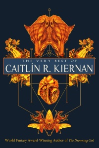 «The Very Best of Caitlín R. Kiernan»