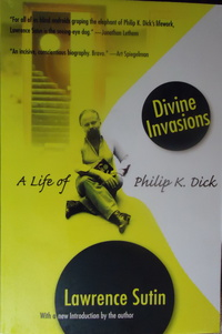 «Divine Invasions: A Life of Philip K. Dick»