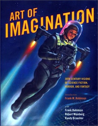 «Art of Imagination: 20th Century Visions of Science Fiction, Horror, and Fantasy»