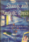 Strange and Fantastic Stories: Fifty Tales of Terror, Horror, and Fantasy