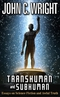 Transhuman and Subhuman: Essays on Science Fiction and Awful Truth