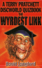 The Wyrdest Link: The Second Discworld® Quizbook