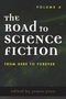 The Road to Science Fiction: Volume 4: From Here to Forever