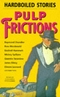 Pulp Frictions: Hardboiled Stories