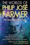 The Worlds of Philip José Farmer: Protean Dimensions