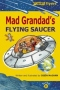 Mad Grandad's Flying Saucer