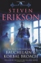 The First Collected Tales of Bauchelain and Korbal Broach: Three Short Novels of the Malazan Empire