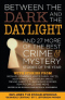 Between the Dark and the Daylight and 27 More of the Best Crime and Mystery Stories of the Year
