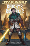 Knights of the Old Republic. Vol 6: Vindication