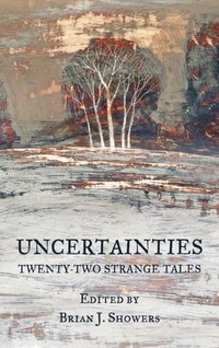 «Uncertainties: Twenty-two Strange Tales»