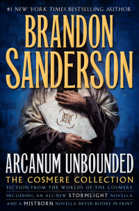 «Arcanum Unbounded: The Cosmere Collection »