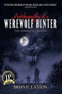 «Autobiography of a Werewolf Hunter Trilogy»