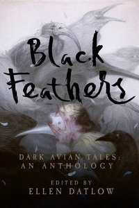 «Black Feathers: Dark Avian Tales»