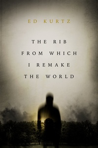 «The Rib From Which I Remake the World»