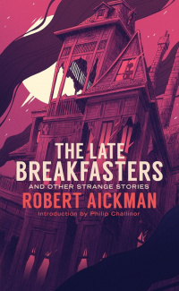«The Late Breakfasters and Other Strange Stories»