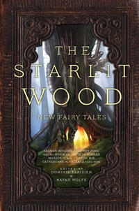 «The Starlit Wood: New Fairy Tales»