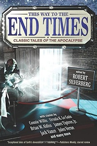 «This Way to the End Times: Classic Tales of the Apocalypse»