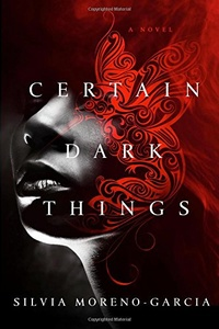 «Certain Dark Things»