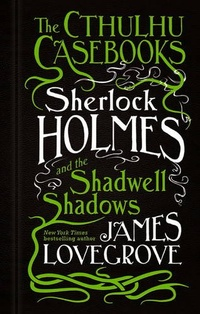 «Sherlock Holmes and the Shadwell Shadows»