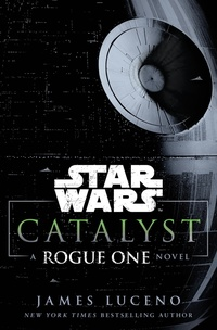 «Catalyst: A Rogue One»