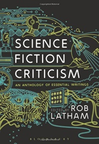 «Science Fiction Criticism: An Anthology of Essential Writings»