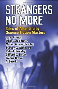 «Strangers No More: Tales of Alien Life by Science Fiction Masters»