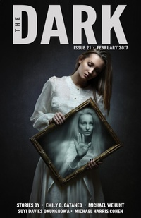 «The Dark, Issue 21, February 2017»